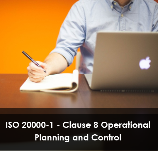 ISO 20000-1 Clause 8 – Operational Planning and Control