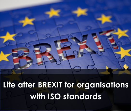 Life after BREXIT for organisations with ISO standards