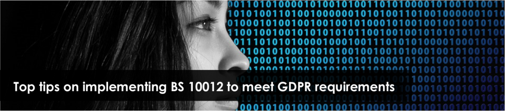 Banner image - Top Tips on implementing BS 10012 to meet GDPR requirements