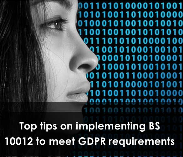 Top tips on implementing BS 10012 to meet GDPR requirements