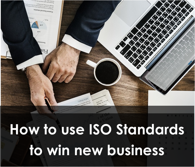 How to use ISO Standards to win new business