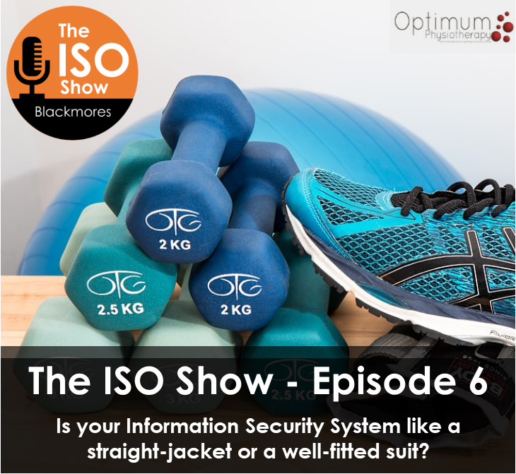The ISO Show – Episode 6: Is your Information Security System like a straight-jacket or a well-fitted suit?