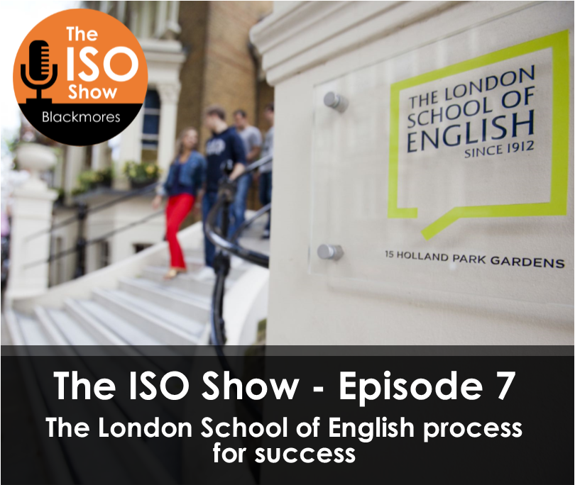The ISO Show – Episode 7: The London School of English process for success
