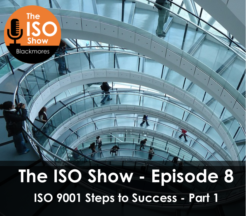 The ISO Show – Episode 8: ISO 9001 Steps to success – Part 1