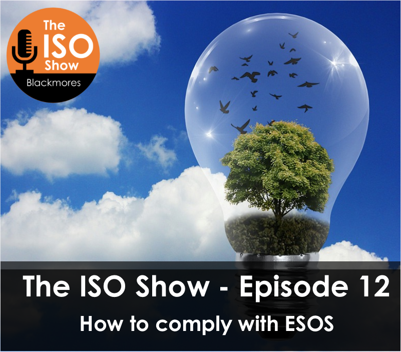 The ISO Show: Episode 12 – How to comply with ESOS