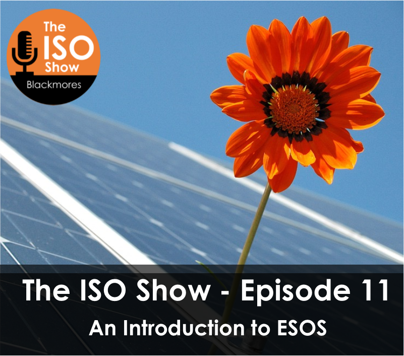 The ISO Show Episode 11: An Introduction to ESOS