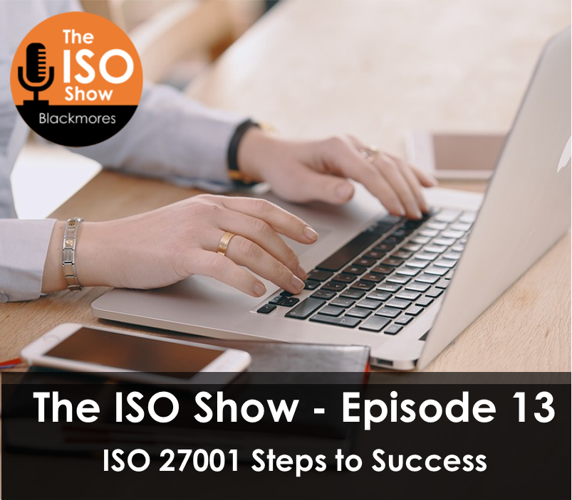 The ISO Show: Episode 13 – ISO 27001 Steps to Success