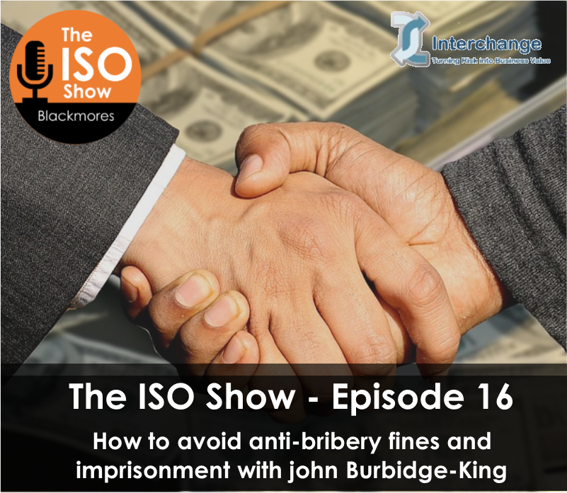 The ISO Show: Episode 16 – How to avoid anti-bribery fines and imprisonment with John Burbidge-King