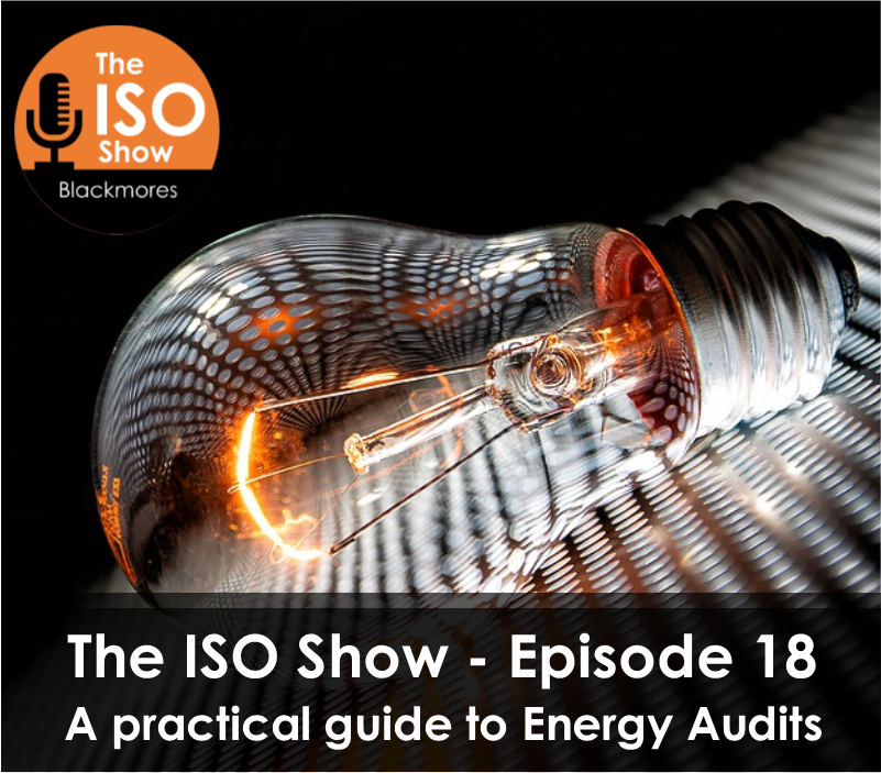 The ISO Show: Episode 18 – A practical guide to Energy Audits