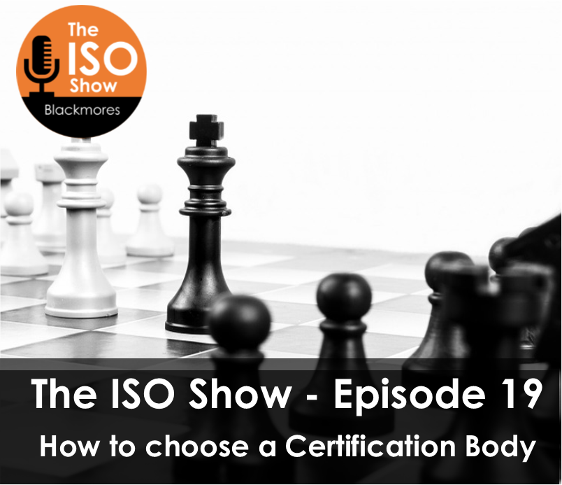 The ISO Show: Episode 19 – How to choose a Certification Body