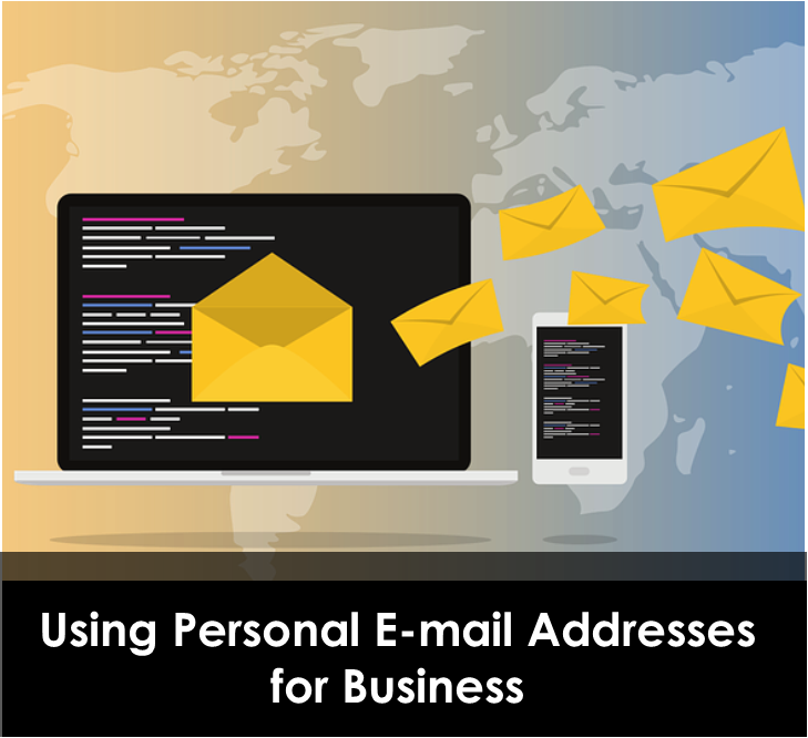 Using Personal E-mail Addresses for Business