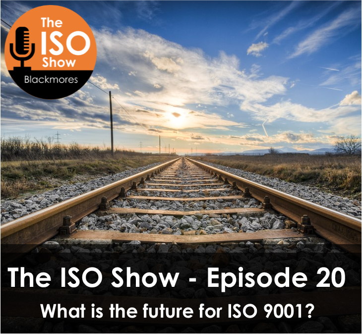 The ISO Show: Episode 20 – What is the future for ISO 9001?