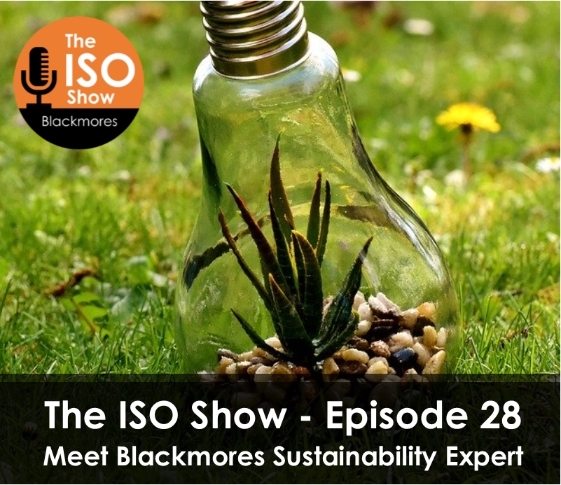 The ISO Show: Episode 28 – Meet Blackmores Sustainability Expert