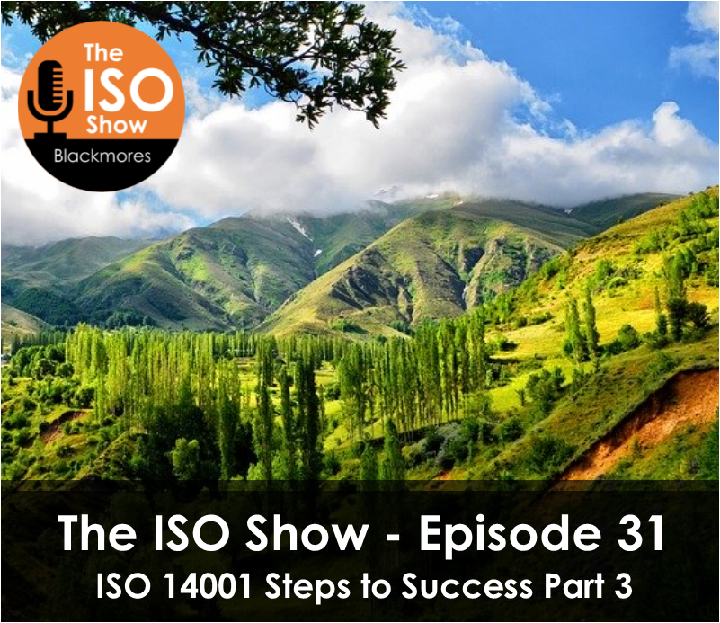 The ISO Show: Episode 31 – ISO 14001 Steps to Success Part 3
