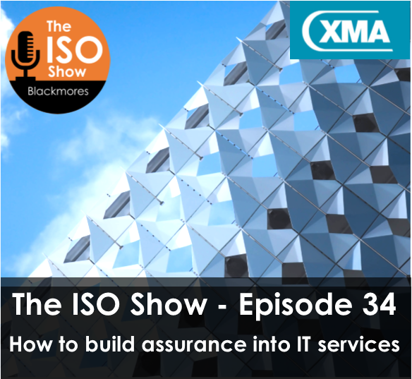The ISO Show: Episode 34 – How to build assurance into IT services