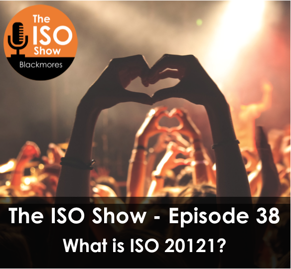 The ISO Show: Episode 38 – What is ISO 20121?