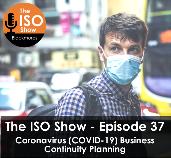 The ISO Show: Episode 37 – Coronavirus (COVID-19) Business Continuity Planning