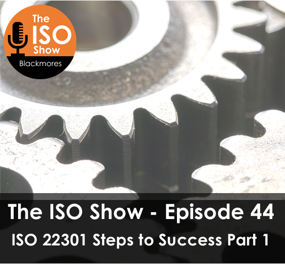 The ISO Show: Episode 44 – ISO 22301 Steps to Success Part 1