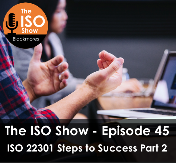 The ISO Show: Episode 45 – ISO 22301 Steps to Success Part 2