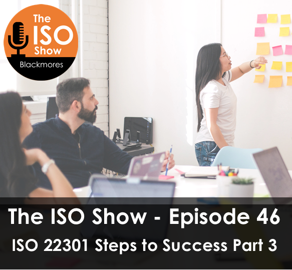 The ISO Show: Episode 46 – ISO 22301 Steps to Success Part 3