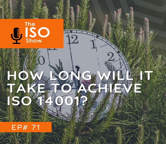 #71 How long will it take to achieve ISO 14001?