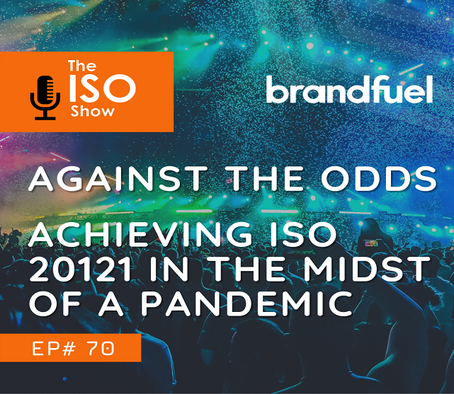 #70 Against the odds – achieving ISO 20121 in the midst of a Pandemic