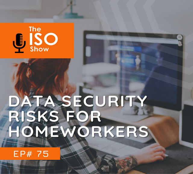#75 Data Security risks for homeworkers