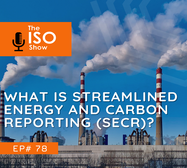 #78 What is Streamlined Energy and Carbon Reporting (SECR)?